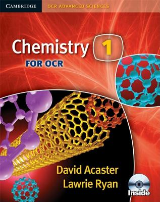 Chemistry 1 for OCR Student Book with CD-ROM: 1 - Acaster, David, and Ryan, Lawrie, and Ratcliff, Brian (Contributions by)