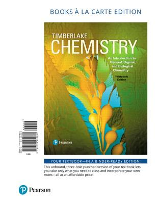 Chemistry: An Introduction to General, Organic, and Biological Chemistry, Books a la Carte Edition - Timberlake, Karen C