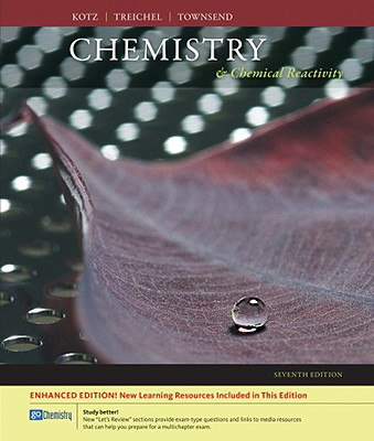 Chemistry and Chemical Reactivity - Kotz, John C, and Treichel, Paul M, and Weaver, Gabriela C