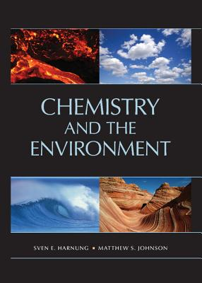 Chemistry and the Environment - Harnung, Sven E, Dr.