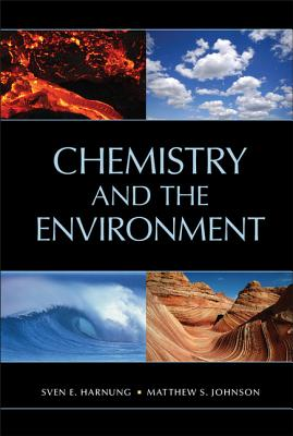 Chemistry and the Environment - Harnung, Sven E, Dr., and Johnson, Matthew S, Dr.