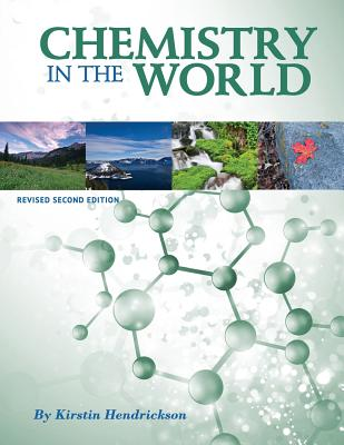 Chemistry in the World (Revised Second Edition) - Hendrickson, Kirstin
