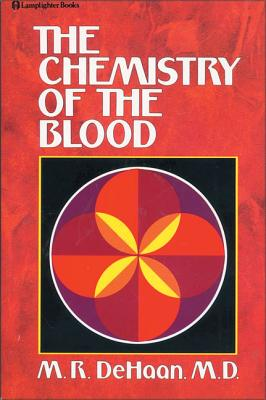 Chemistry of the Blood - DeHaan, M R