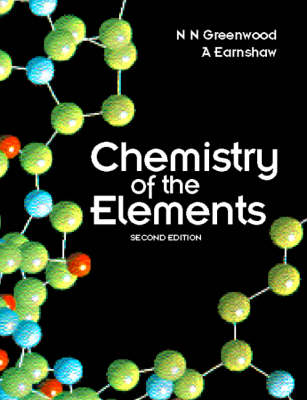 Chemistry of the Elements - Greenwood, N N, and Earnshaw, A