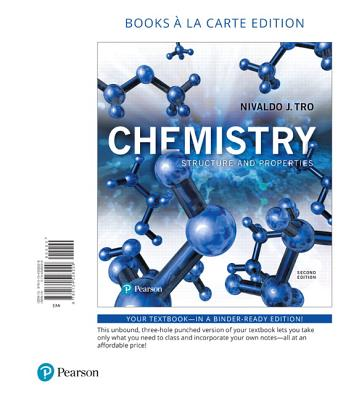 Chemistry: Structure and Properties, Books a la Carte Edition - Tro, Nivaldo