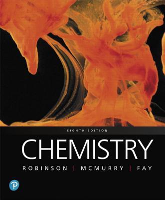 Chemistry - Robinson, Jill Kirsten, and McMurry, John E., and Fay, Robert C.