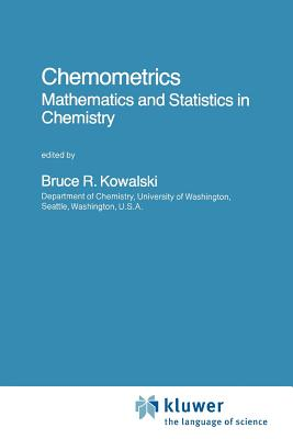 Chemometrics: Mathematics and Statistics in Chemistry - Kowalski, Bruce R. (Editor)