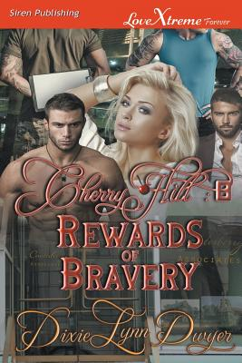 Cherry Hill 8: Rewards of Bravery (Siren Publishing LoveXtreme Forever) - Dwyer, Dixie Lynn