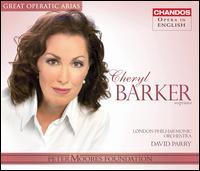 Cheryl Barker sings Great Operatic Arias - Cheryl Barker (soprano); Gillian Keith (soprano); William Dazeley (baritone); London Philharmonic Orchestra;...