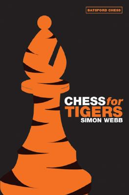 Chess for Tigers - Webb, Simon
