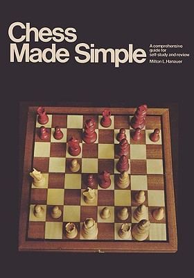 Chess Made Simple - Hanauer, Milton L, and Sloan, Sam (Foreword by)