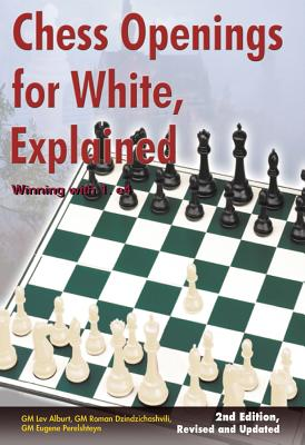 Chess Openings for White, Explained: Winning with 1.e4 - Alburt, Lev, Grandmaster