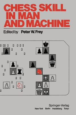 Chess Skill in Man and Machine - Frey, P W (Editor)