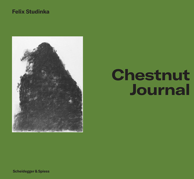 Chestnut Journal - Studinka, Felix, and Franz, Erich (Contributions by), and Baschera, Marco (Contributions by)