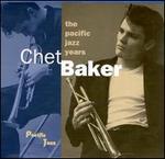 Chet Baker: The Pacific Jazz Years