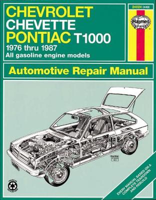 Chevrolet Chevette & Pontiac T1000 ('76 to '87) - Haynes, J H, and Hawes, R G, and Chilton Automotive Books