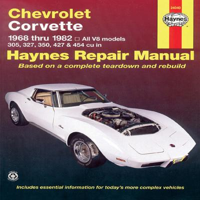 Chevrolet Corvette 1968 Thru 1982 Haynes Repair Manual: All V8 Models, 305, 327, 350, 427, 454 - Haynes, John