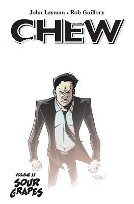 Chew Volume 12: Sour Grapes - Layman, John, and Guillory, Rob