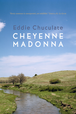 Cheyenne Madonna - Chuculate, Eddie
