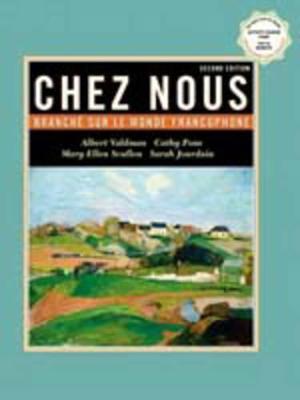 Chez Nous: Branchi Sur Le Monde Francophone with CD-ROM - Valdman, Albert Chez Nous, and Pons, Cathy, and Scullen, Mary Ellen