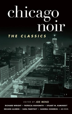 Chicago Noir: The Classics - Meno, Joe (Editor)