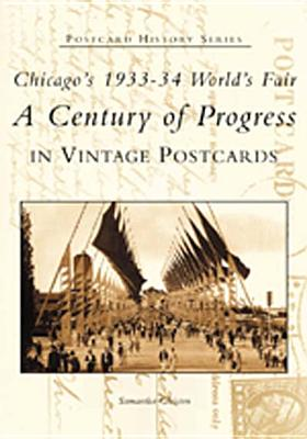 Chicago's 1933-34 World's Fair:: A Century of Progress in Vintage Postcards - Gleisten, Samantha