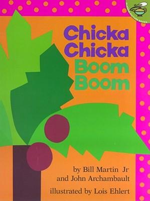 Chicka Chicka Boom Boom - Martin, Bill, Jr., and Archambault, John