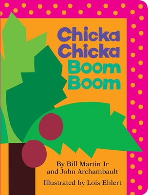 Chicka Chicka Boom Boom - Martin, Bill