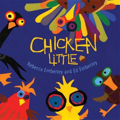 Chicken Little - Emberley, Rebecca