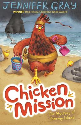 Chicken Mission: the Mystery of Stormy Island - Gray, Jennifer