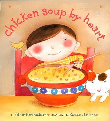 Chicken Soup by Heart - Hershenhorn, Esther
