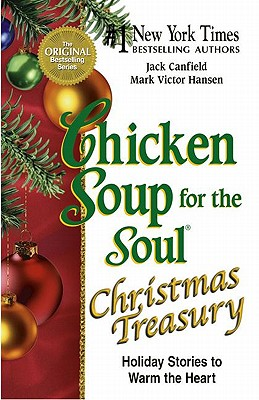 Chicken Soup for the Soul Christmas Treasury - Canfield, Jack, and Hansen, Mark Victor, and Adams, Matthew