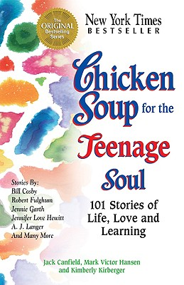 Chicken Soup for the Teenage Soul - Canfield, Jack (Editor), and Kirberger, Kimberly (Editor), and Hansen, Mark Victor (Editor)