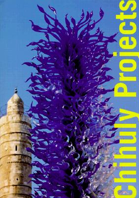 Chihuly Projects - Chihuly, Dale