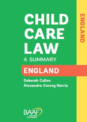 Child Care Law: England and Wales: A Summary of the Law in England and Wales - Cullen, Deborah, and Harris, Alexandra Conroy