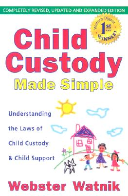 Child Custody Made Simple: Understanding the Laws of Child Custody and Child Support - Watnik, Webster
