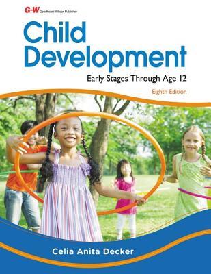 Child Development: Early Stages Through Age 12 - Decker, Celia Anita, Ed.D.