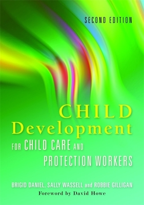 Child Development for Child Care and Protection Workers - Daniel, Brigid