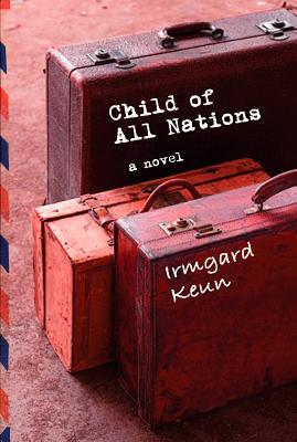 Child of All Nations - Keun, Irmgard