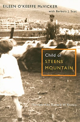 Child of Steens Mountain - McVicker, Eileen O