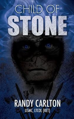 Child of Stone - Carlton Usmc Ltcol (Ret), Randy