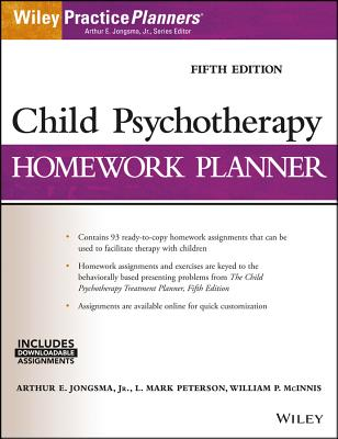 Child Psychotherapy Homework Planner - Jongsma, Arthur E., Jr., and Peterson, L. Mark, and McInnis, William P.