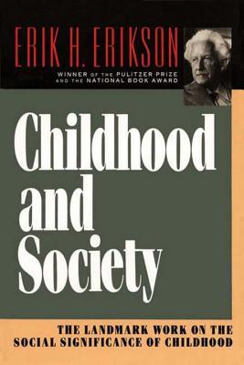 Childhood and Society - Erikson, Erik Homburger, and Erikson