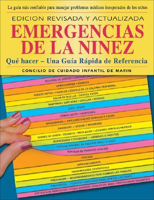 Childhood Emergencies / Emergencias de La Ninez: Que Hacer - Una Guia Rapida de Referencia - Marin Child Care Council