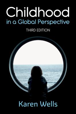 Childhood in a Global Perspective - Wells, Karen