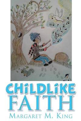 Childlike Faith - King, Margaret M