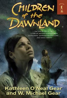 Children of the Dawnland - Gear, Kathleen O'Neal, and Gear, W Michael