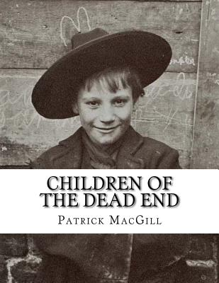 Children of the Dead End - MacGill, Patrick, and Gahan, Desmond (Editor)