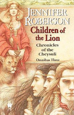 Children of the Lion: Cheysuli Omnibus #3 - Roberson, Jennifer