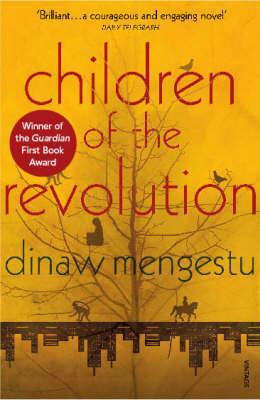 Children of the Revolution - Mengestu, Dinaw